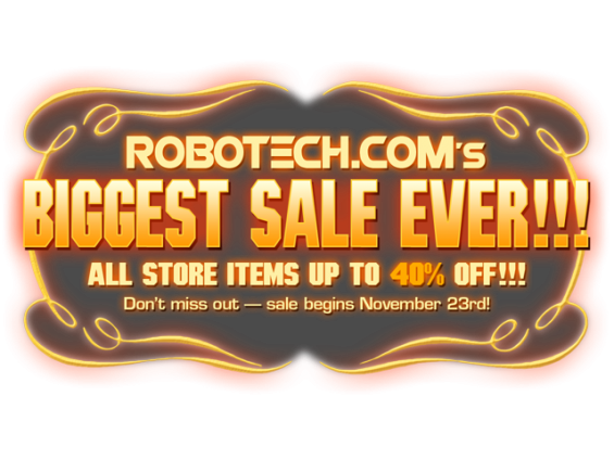 The Robotech Store's 2018 Holiday Sale lifts off this Friday!