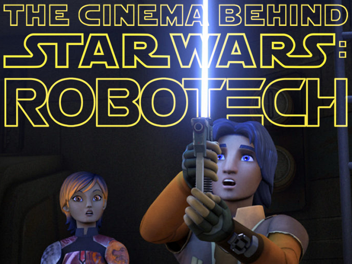 THE CINEMA BEHIND STAR WARS: ROBOTECH